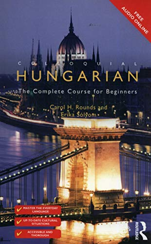 Compare Textbook Prices for Colloquial Hungarian: The Complete Course for Beginners Colloquial Series 3 Edition ISBN 9781138949867 by Rounds, Carol,Solyom, Erika