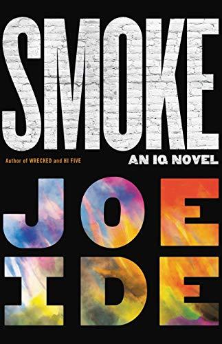 Smoke (An IQ Novel Book 5) by [Joe Ide]