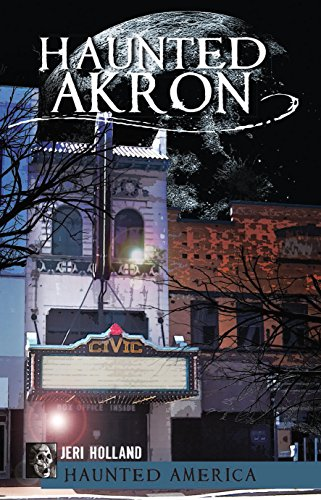 Haunted Akron (Haunted America) (English Edition)