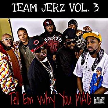 Team Jerz, Vol. 3 Tell Em Why You Mad
