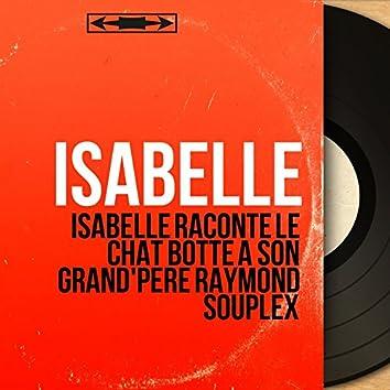 Isabelle raconte le chat botté à son grand'père Raymond Souplex (Mono Version)