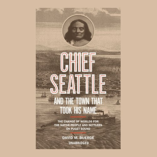 Chief Seattle and the Town That Took His Name audiobook cover art