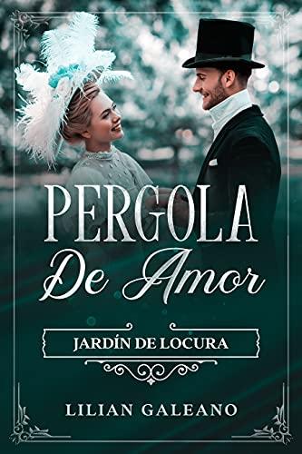 PERGOLA DE AMOR de Lilian Galeano