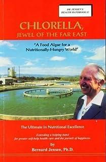 Chlorella Jewel the Far East (Dr. Jensen's Health handbook)