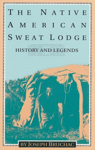 Download The Native American Sweat Lodge: History and Legends 089594636X