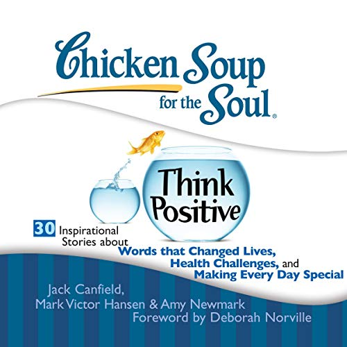 Chicken Soup for the Soul: Think Positive - 30 Inspirational Stories Titelbild