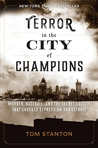 Terror in the City of Champions: Murder, Baseball, and the Secret Society that Shocked Depression-era Detroit (English Edition)
