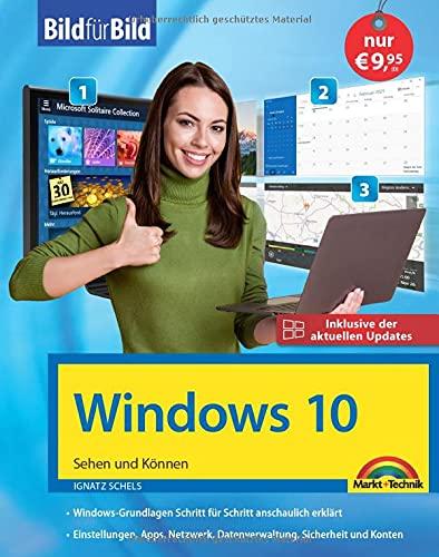 Windows 10: Bild für Bild erklärt - Aktuell inklusive aller Updates - Komplett in Farbe - Perfekt für Einsteiger