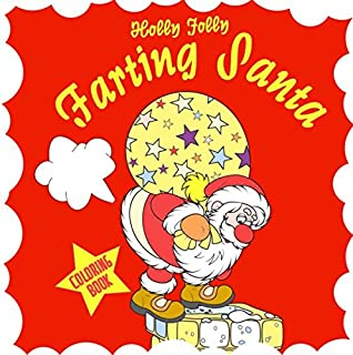 Holly Jolly Farting Santa Coloring Book (farting Santa Claus white elephant gifts for christmas)