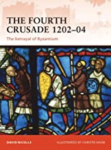 The Fourth Crusade 1202–04: The betrayal of Byzantium (Campaign Book 237)