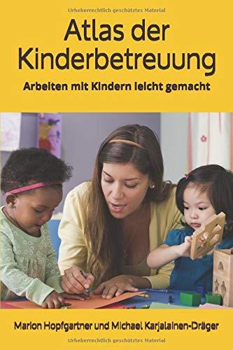 Atlas der Kinderbetreuung: Arbeiten mit Kindern leicht gemacht