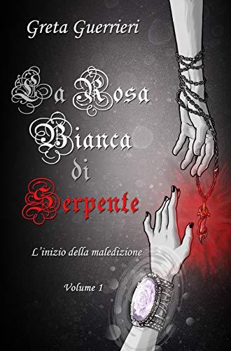 La Rosa Bianca di Serpente: L'inizio della Maledizione
