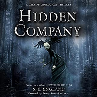 Hidden Company     A Dark Psychological Thriller              By:                                                                                                                                 Sarah England                               Narrated by:                                                                                                                                 Penny Scott-Andrews                      Length: 8 hrs and 26 mins     8 ratings     Overall 4.8