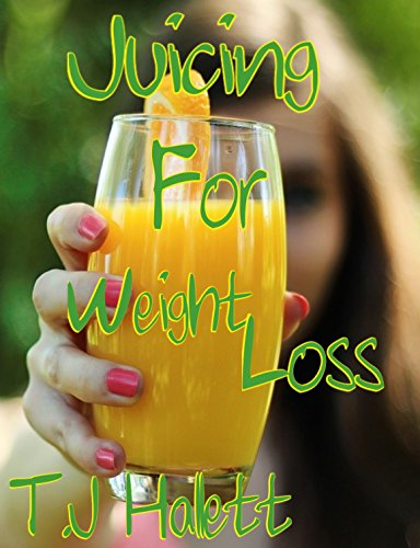 Juicing for weight loss (Organic living Book 2) (English Edition)