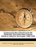 Catalogue Des Certificats de Noblesse D Livr S Par Ch Rin Pour Le Service Militaire, 1781-1789 (French Edition)