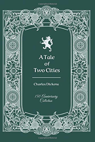A Tale of Two Cities: 150th Anniversary Collection (150 Anniversary Collection, Band 2)