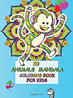 50 Animals Mandala Coloring Book for Kids 4-8: Funny Original Animals, Designed to Conquer Anxiety and Allow Your Child to Relax. Stimulates Creativity, Concentration and Improves Motor Skills. Tiger, Lion, Monkey, Snake and Much More!