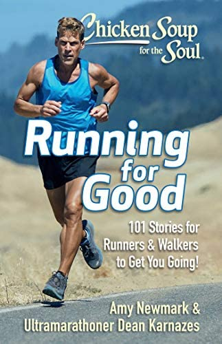 Chicken Soup for the Soul Running for Good 101 Stories for Runners Walkers to Get You Moving product image