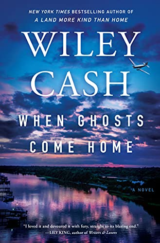 When Ghosts Come Home: A Novel by [Wiley Cash]