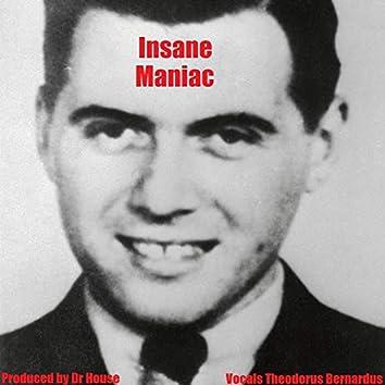 Insane Maniac