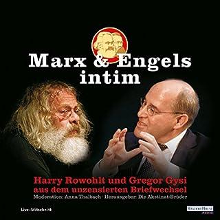 Marx und Engels intim                   Autor:                                                                                                                                 Karl Marx,                                                                                        Friedrich Engels                               Sprecher:                                                                                                                                 Harry Rowohlt,                                                                                        Gregor Gysi,                                                                                        Anna Thalbach                      Spieldauer: 1 Std. und 6 Min.     90 Bewertungen     Gesamt 4,5