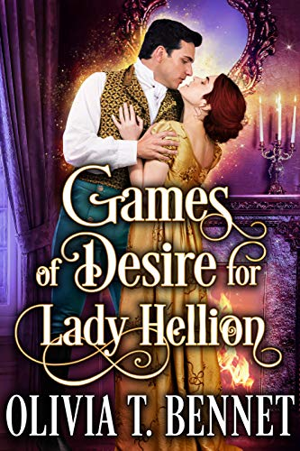 Games of Desire for Lady Hellion: A Steamy Historical Regency Romance Novel (English Edition)