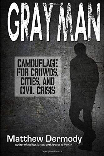 Gray Man: Camouflage for Crowds, Cities, and Civil Crisis