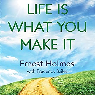 Life Is What You Make It                   By:                                                                                                                                 Ernest Holmes,                                                                                        Randall Friesen - editor,                                                                                        Frederick Bailes - contributor                               Narrated by:                                                                                                                                 Walter Dixon                      Length: 7 hrs and 24 mins     22 ratings     Overall 4.8