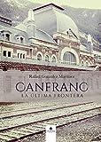 Canfranc, La Ultima Frontera