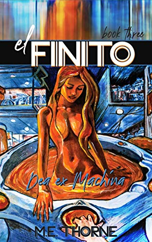 El Finito Book 3: Dea Ex Machina