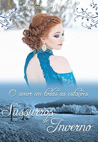 Sussurros de Inverno (O amor em todas as estações Livro 2)