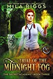 Trial of the Midnight Fog (The Secret Academy Book 3)