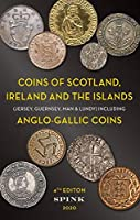 Coins of Scotland, Ireland and The Islands: Jersey, Guernsey, Man & Lundy and Anglo-gallic Coins (Standard Catalogue of British Coins)