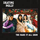 Songtexte von Skating Polly - The Make It All Show