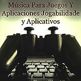 Música Para Juegos Y Aplicaciones Jogabilidade E Aplicativos