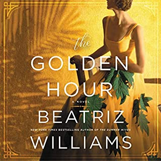 The Golden Hour     A Novel              Written by:                                                                                                                                 Beatriz Williams                               Narrated by:                                                                                                                                 Cassandra Campbell,                                                                                        Saskia Maarleveld                      Length: 16 hrs and 19 mins     Not rated yet     Overall 0.0