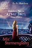 Mit Sternenglanz: Shadow Falls After Dark – Eine Story (Shadow Falls - After Dark Story 4)