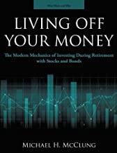 Living Off Your Money: The Modern Mechanics of Investing During Retirement with Stock and Bonds