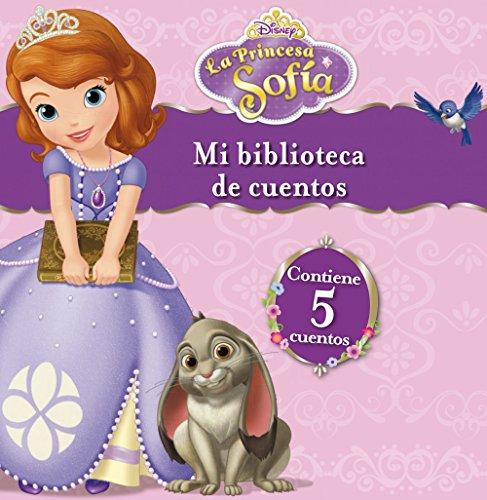 La Princesa Sofía. Mi biblioteca de cuentos (Disney. Princesa Sofía)