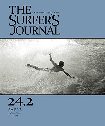 THE SURFER'S JOURNAL 24.2 (ザ・サーファーズ・ジャーナル) 日本版 5.2号 (2015年6月号)の詳細を見る