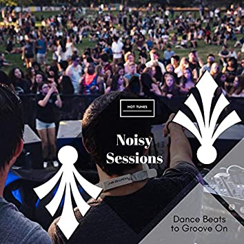 Noisy Sessions - Dance Beats To Groove On