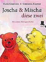 Joscha und Mischa, diese zwei: Die andere Baerengeschichte
