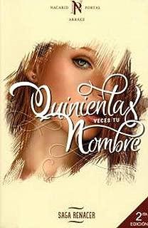 Quinientas Veces Tu Nombre (Saga Renacer volume 1) (Edición a color) (Spanish Edition) by Nacarid Portal Arraez