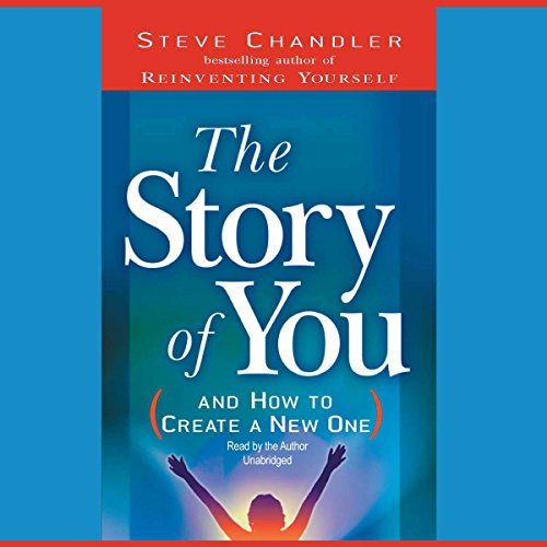 The Story of You (and How to Create a New One) audiobook cover art