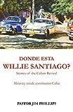 Donde Esta Willie Santiago (Spanish Edition)