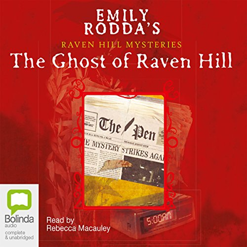 Raven Hill Mysteries #1     The Ghost of Raven Hill              By:                                                                                                                                 Emily Rodda                               Narrated by:                                                                                                                                 Rebecca Macauley                      Length: 3 hrs and 26 mins     1 rating     Overall 5.0