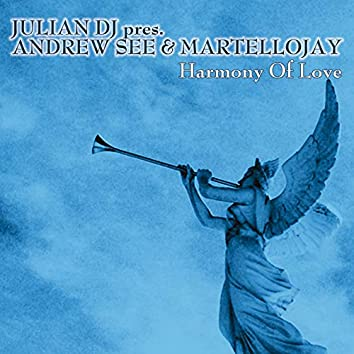 Harmony Of Love (Julian DJ presents Andrew See & Martellojay)