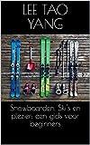 Snowboarden, Ski's en plezier: een gids voor beginners (Dutch Edition)