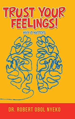 Trust Your Feelings!: Why It Matters