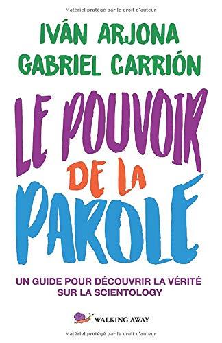 Le Pouvoir de la Parole: Un guide por découvrir la vérité sur la Scientology (French Edition)